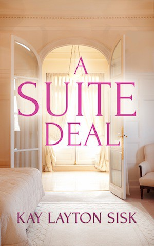 A Suite Deal by Kay Layton Sisk