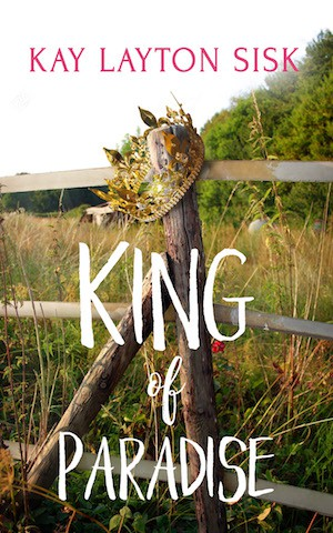 King of Paradise by Kay Layton Sisk