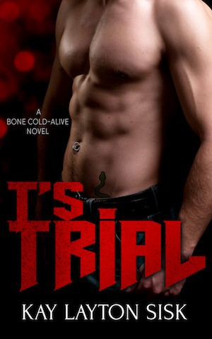 T's Trial by Kay Layton Sisk