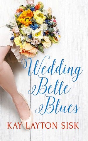 Wedding Belle Blues by Kay Layton Sisk