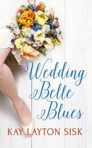 Wedding Belle Blues by Kay Layton Sisk